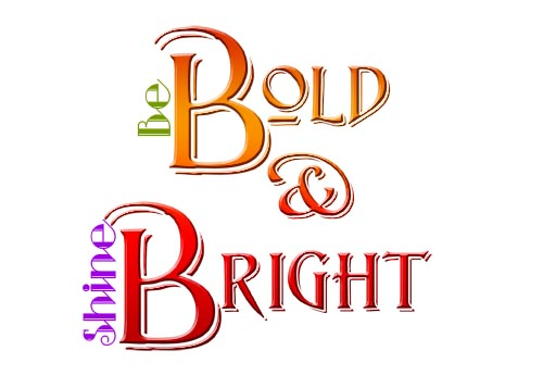 "Graphic Illustation that reads ""Be Bold & Shine Bright"""