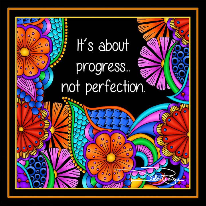 """It's About Progress"" by Debi Payne of Debi Payne Designs"