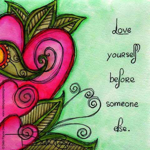 """Love Yourself"" by Debi Payne of Debi Payne Designs"