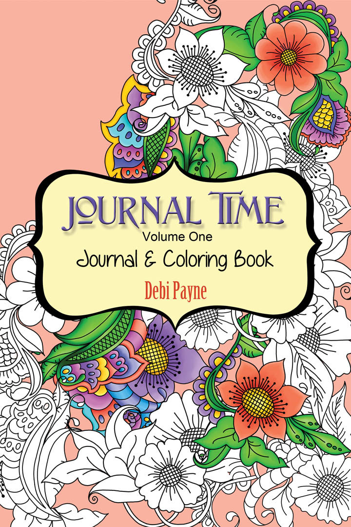 """""""Journal Time - Volume One - Journal & Coloring Book"""" by Debi Payne Designs"""