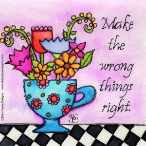 """Image: """"Make The Wrong Things Right""""."""
