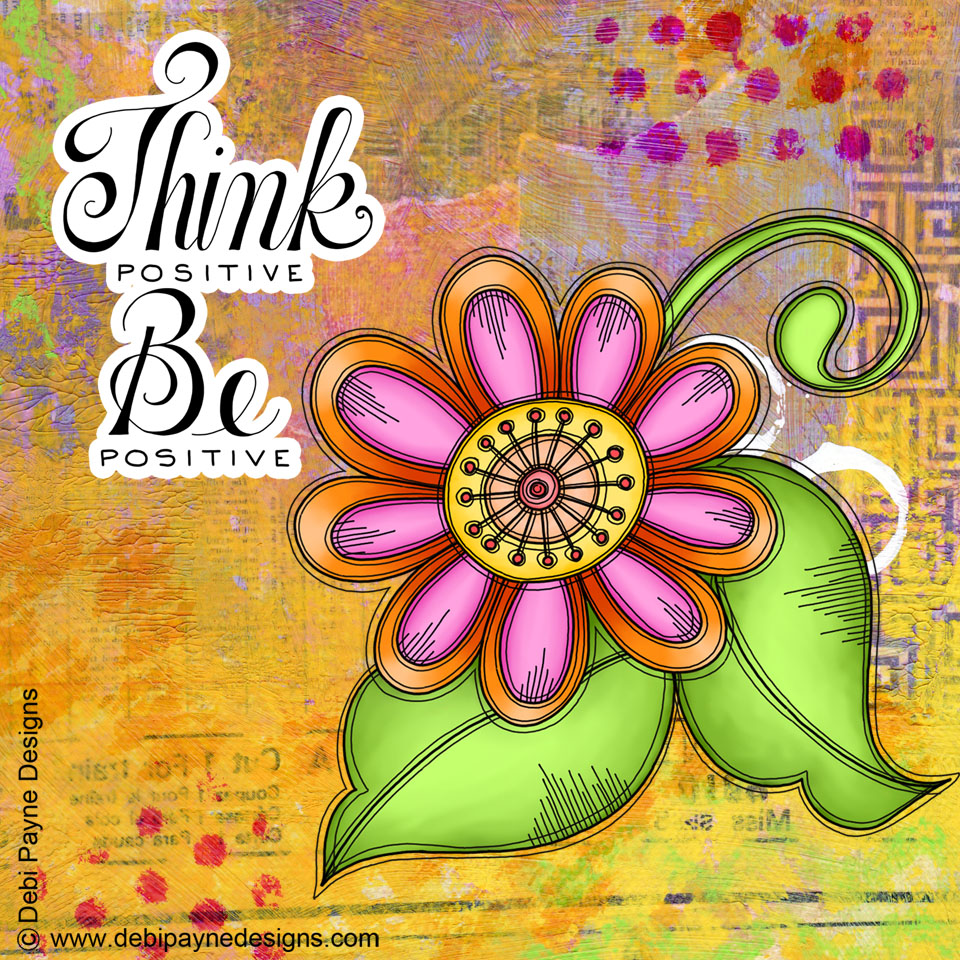 "Image: Bliss doodle flower with text - ""Think Positive Be Positive"""