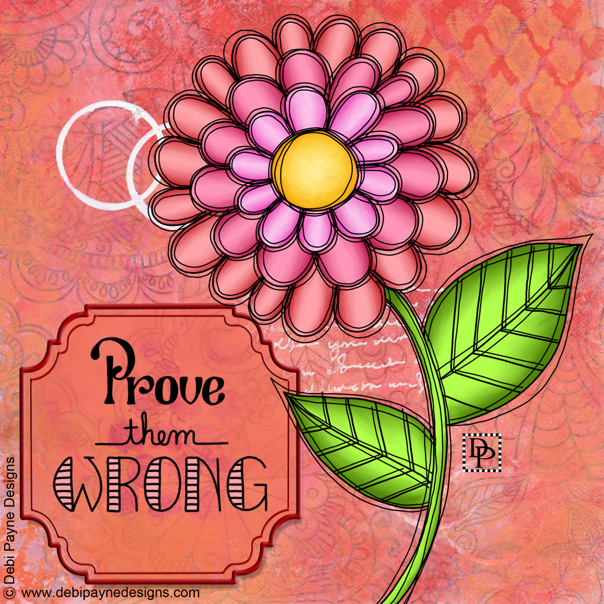 Image: Doodle flower with mixed media background and text Prove them Wrong
