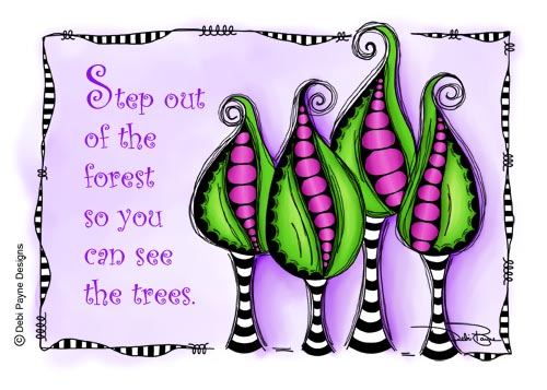 """""""Step Out Of The Forest"""" by Debi Payne"""