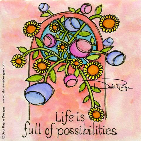 """""""Life of Possibilities"""" by Debi Payne of Debi Payne Designs"""