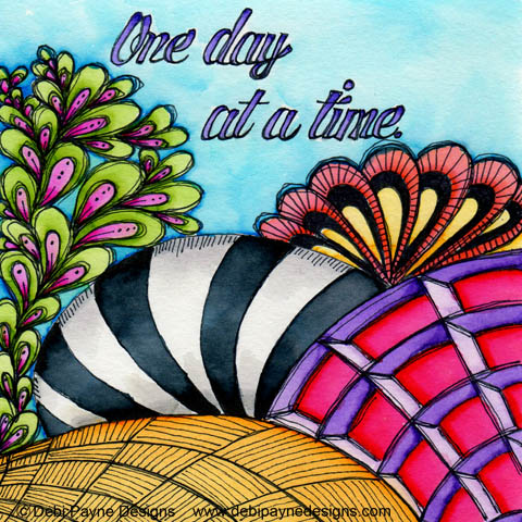 """""""One Day At A Time"""" by Debi Payne of Debi Payne Designs"""