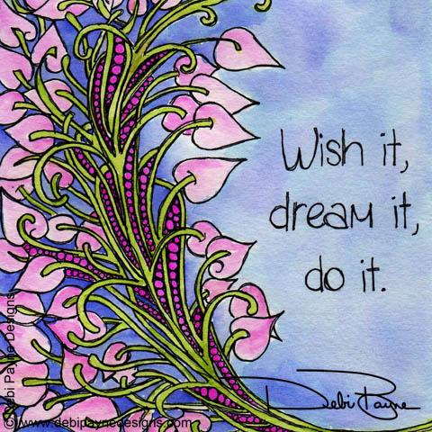 """Wish Dream Do"" by Debi Payne of Debi Payne Designs"
