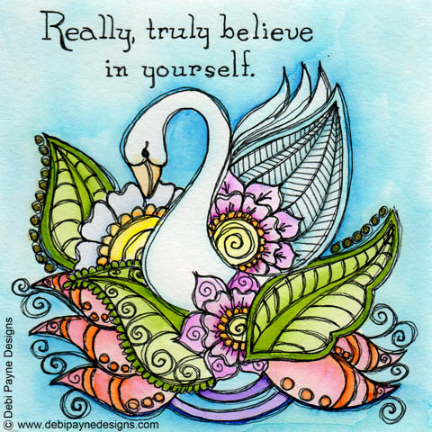"""Believe In Yourself"" by Debi Payne of Debi Payne Designs"
