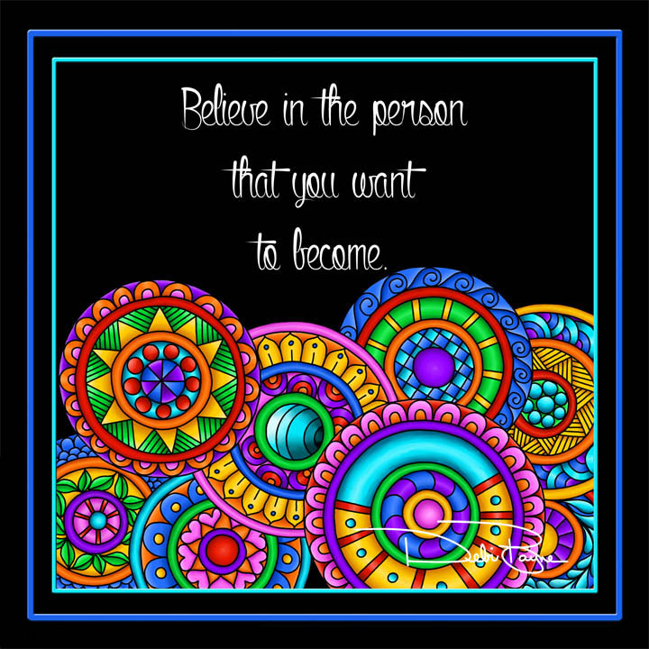 """Believe In The Person"" by Debi Payne Designs"
