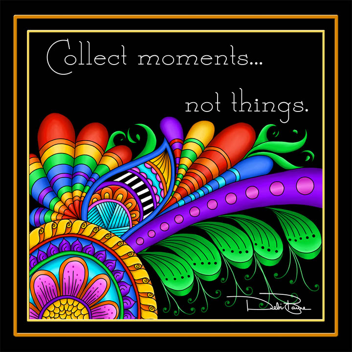 """Collect Moments"" by Debi Payne Designs"