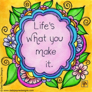 Image: Life's What You Make It