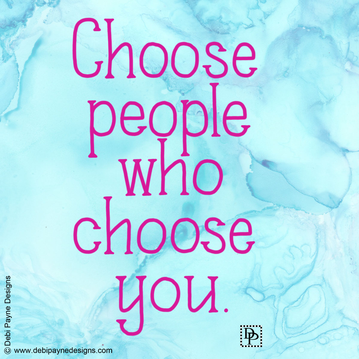"Image: Handlettered text - ""Choose People Who Choose You"""