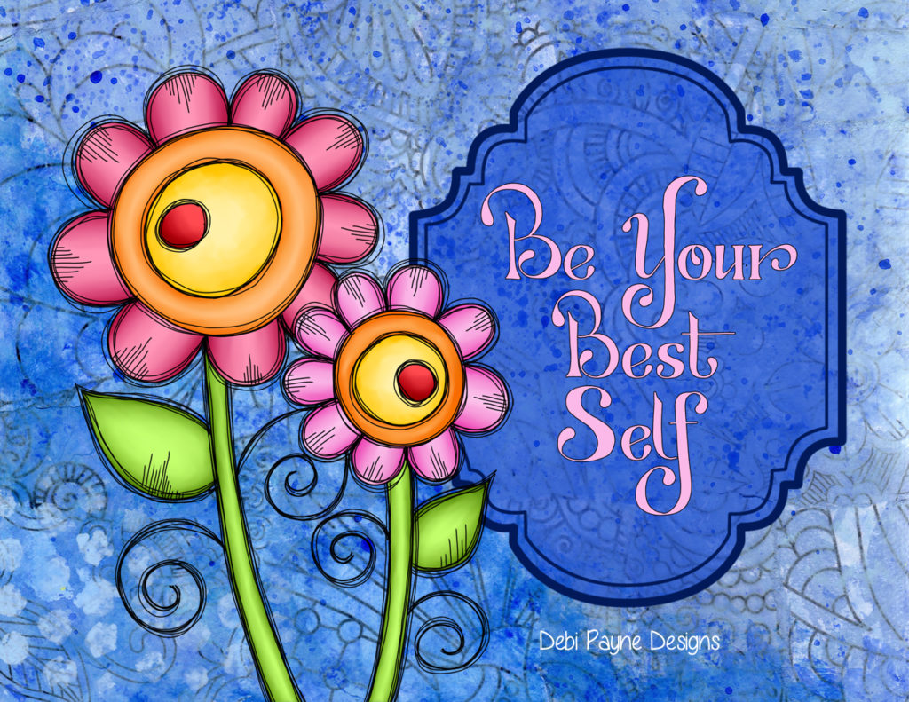 "Cover image of ""Be Your Best Self"" calendar featuring the mixed media art by Debi Payne Designs accented by hand lettered positive sayings."