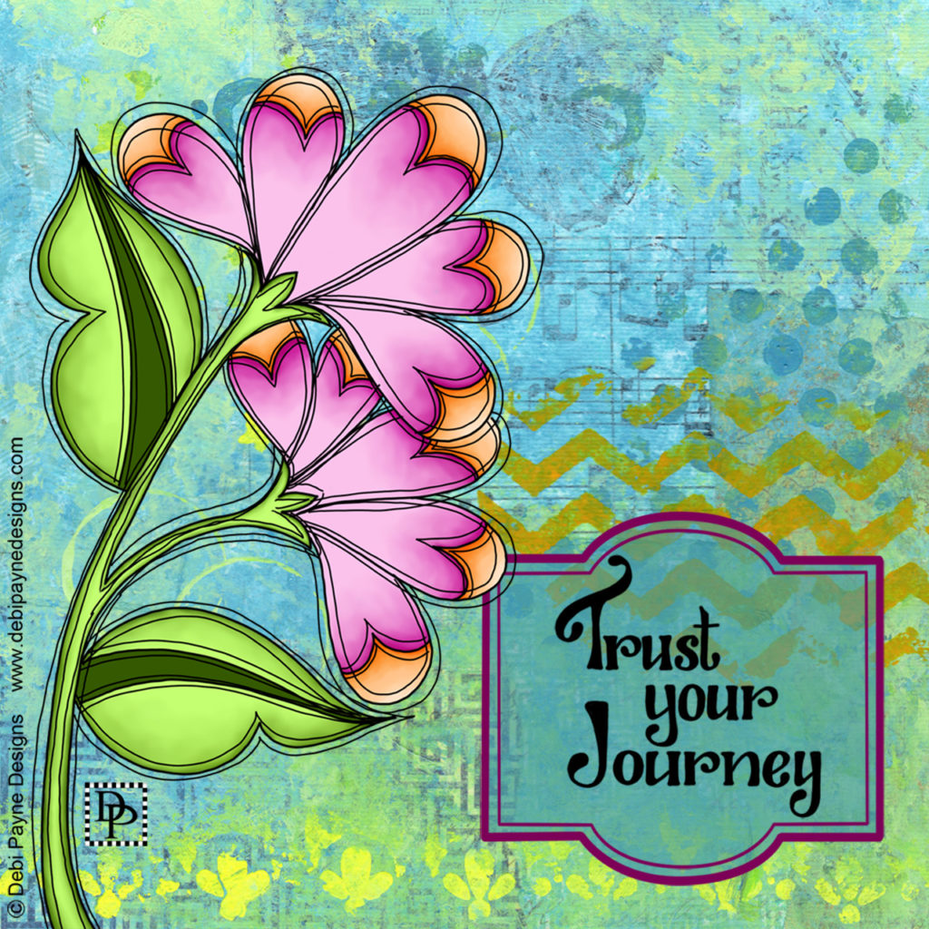 """Clever"" doodle flower over mixed media background with the hand letter motivational saying ""Trust Your Journey"" by Debi Payne Designs."