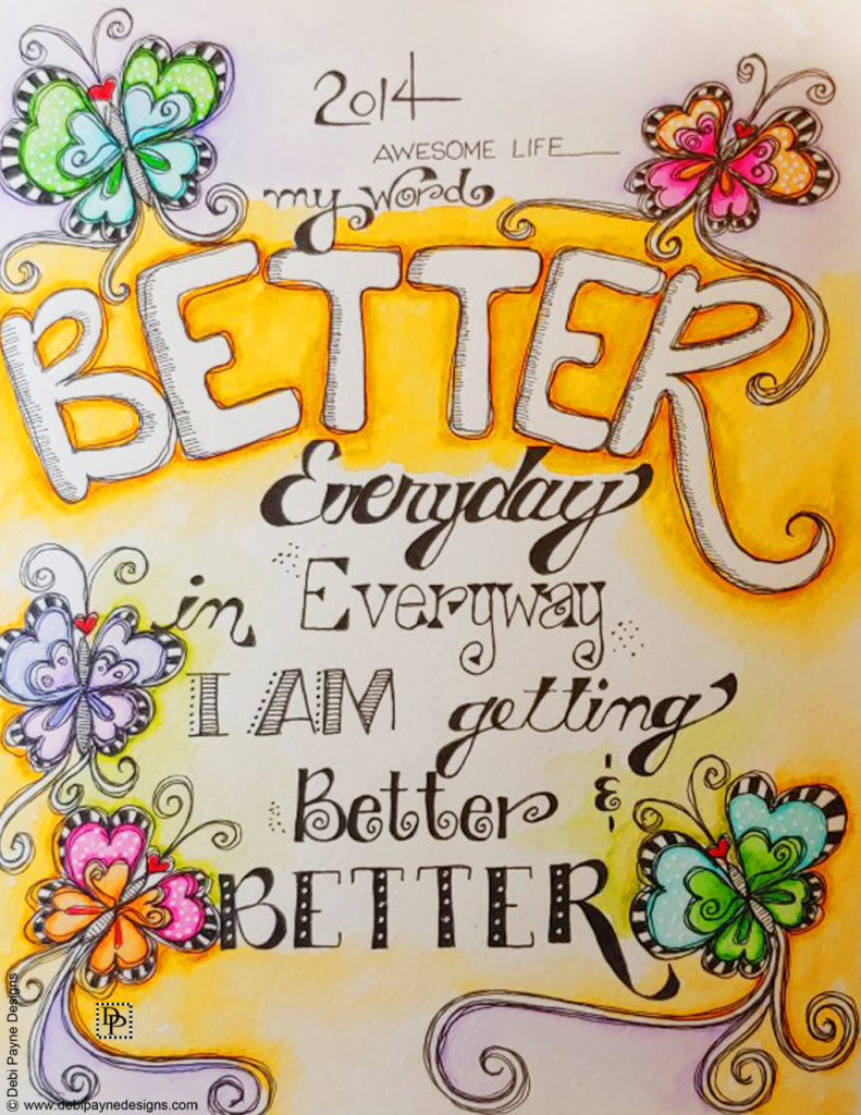 2014 Word of the Year for Debi Payne Designs - Better.