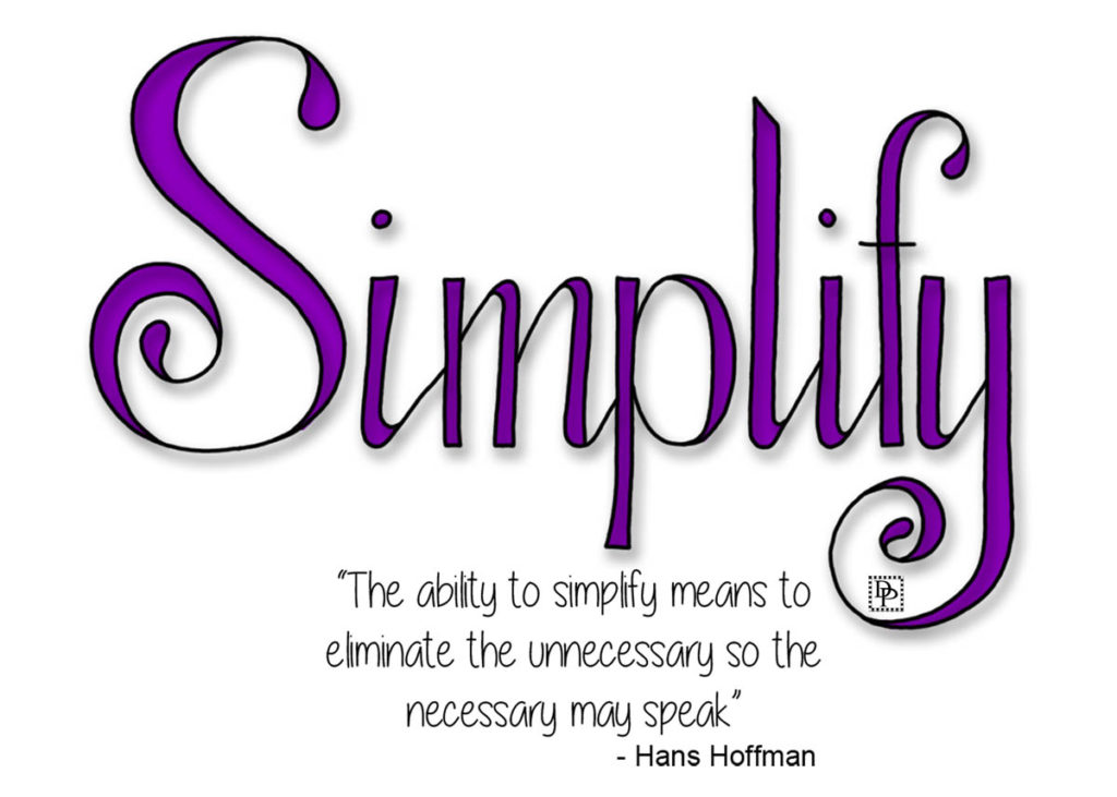 """Handlettered word """"Simplify"""" with the saying by Hans Hoffman- by Debi Payne Designs"""